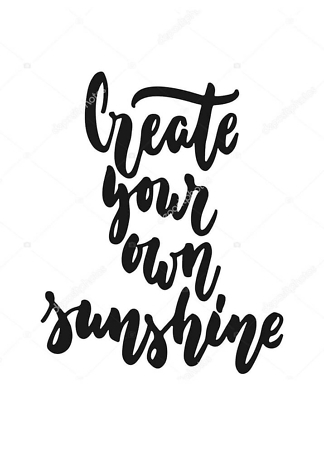Постер Create your own sunshine  - фото