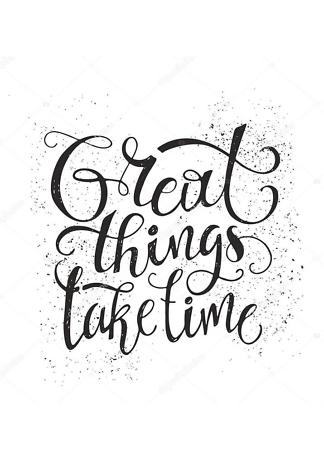 Постер Great things take time  - фото