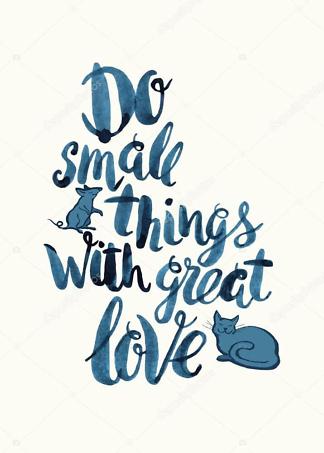 Постер Do small things with great love  - фото